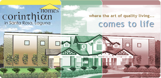 Corinthian Homes in Santa Rosal, Laguna --- where the art of quality living... Comes to life.